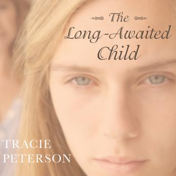 Long-Awaited Child, Tracie Peterson
