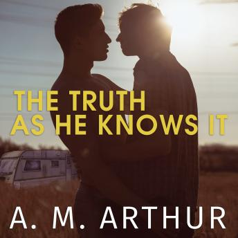 Truth As He Knows It, A. M. Arthur