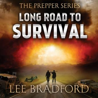 Long Road to Survival: The Prepper Series, William H. Weber, Lee Bradford