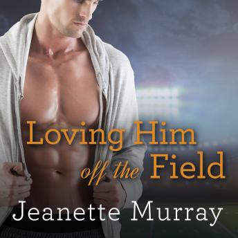 Loving Him Off the Field, Jeanette Murray