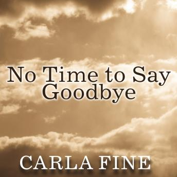 No Time to Say Goodbye: Surviving The Suicide Of A Loved One, Carla Fine