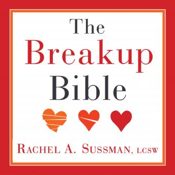 Breakup Bible: The Smart Woman's Guide to Healing from a Breakup or Divorce, Rachel Sussman