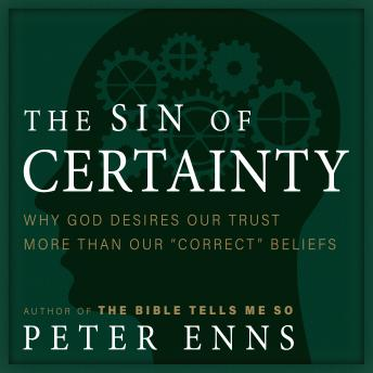 Sin of Certainty: Why God Desires Our Trust More Than Our