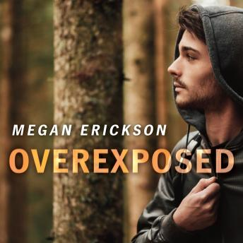 Overexposed, Megan Erickson