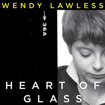 Heart of Glass, Wendy Lawless