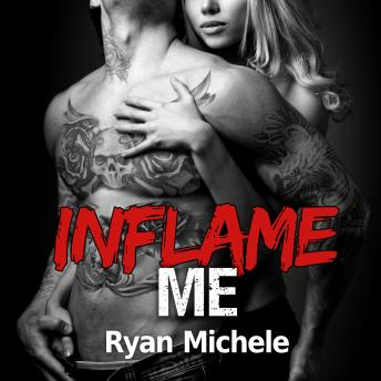 Inflame Me, Ryan Michele