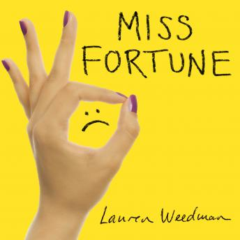 Miss Fortune: Fresh Perspectives on Having It All from Someone Who Is Not Okay, Lauren Weedman