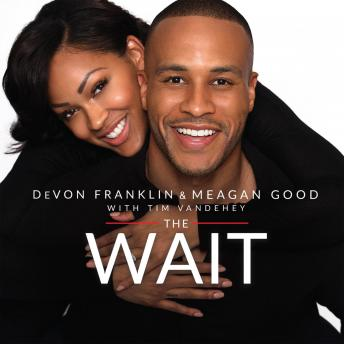 Wait: A Powerful Practice for Finding the Love of Your Life and the Life You Love, Meagan Good, DeVon Franklin