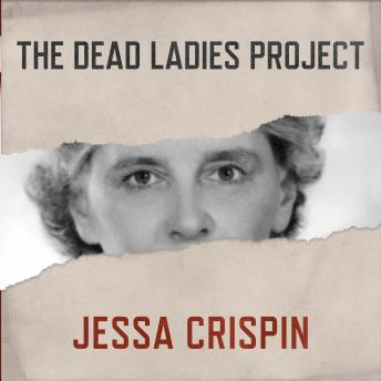 Dead Ladies Project: Exiles, Expats, and Ex-Countries, Jessa Crispin