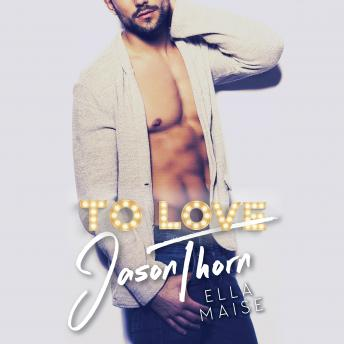 To Love Jason Thorn, Ella Maise