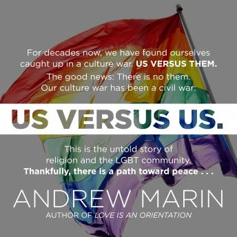 Download Us versus Us: The Untold Story of Religion and the LGBT Community by Andrew Marin