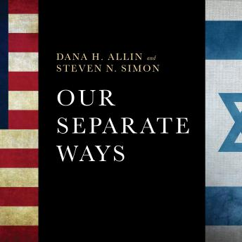 Our Separate Ways: The Fight for the Future of the US-Israel Alliance