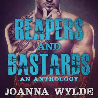 Reapers and Bastards: A Reapers MC Anthology sample.