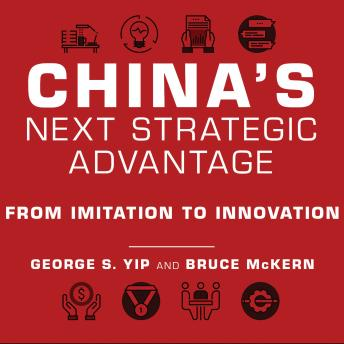 China's Next Strategic Advantage: From Imitation to Innovation, Bruce McKern, George S. Yip