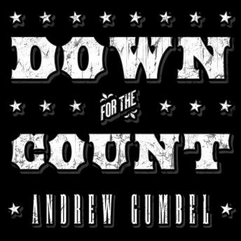 Down for the Count: Dirty Elections and the Rotten History of Democracy in America sample.