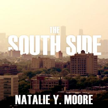 South Side: A Portrait of Chicago and American Segregation, Natalie Y. Moore