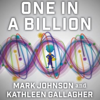 One in a Billion: The Story of Nic Volker and the Dawn of Genomic Medicine, Kathleen Gallagher, Mark Johnson