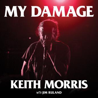 My Damage: The Story of a Punk Rock Survivor, Jim Ruland, Keith Morris