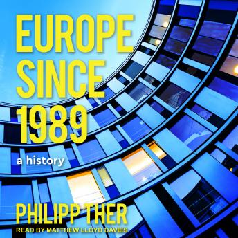 Europe Since 1989: A History, Philipp Ther