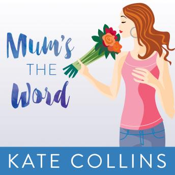 Mum's the Word, Kate Collins
