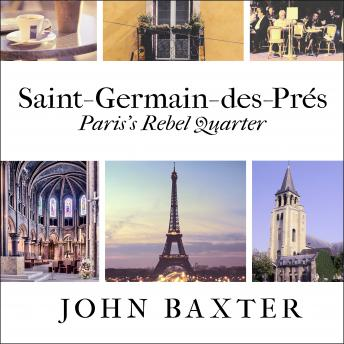 Download Saint-Germain-des-Pres: Paris's Rebel Quarter by John Baxter