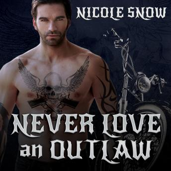 Never Love an Outlaw, Nicole Snow