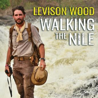 Download Walking the Nile by Levison Wood