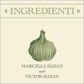 Ingredienti: Marcella's Guide to the Market details