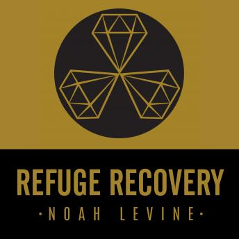 Refuge Recovery: A Buddhist Path to Recovering from Addiction, Noah Levine