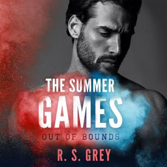Summer Games: Out of Bounds, R.S. Grey