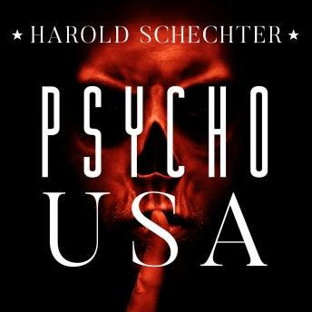 Download Psycho USA: Famous American Killers You Never Heard Of by Harold Schechter