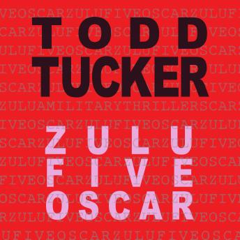 Download Zulu Five Oscar by Todd Tucker