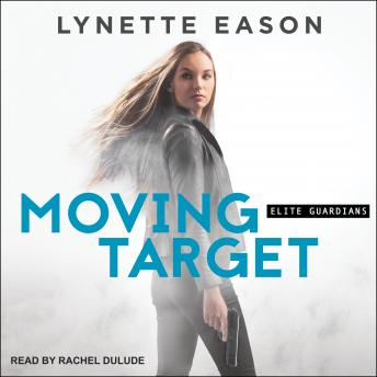Moving Target, Audio book by Lynette Eason