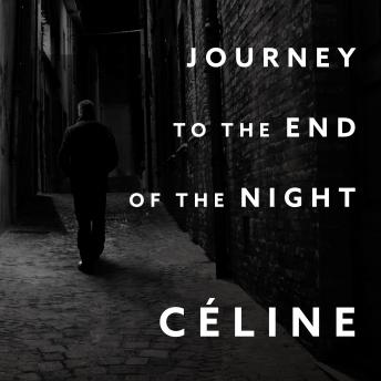 Journey to the End of the Night, Louis-Ferdinand Celine
