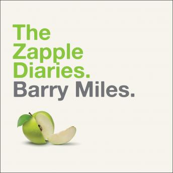 Zapple Diaries: The Rise and Fall of the Last Beatles Label, Barry Miles