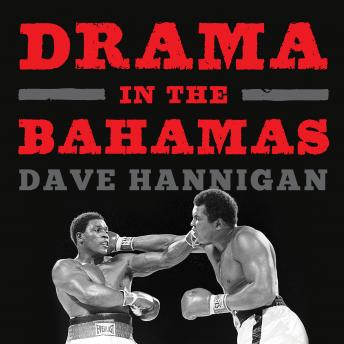 Drama in the Bahamas: Muhammad Ali's Last Fight, Dave Hannigan