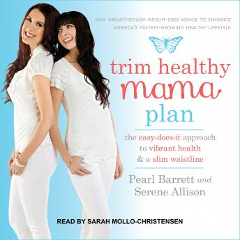 Trim Healthy Mama Plan: The Easy-Does-It Approach to Vibrant Health and a Slim Waistline, Serene Allison, Pearl Barrett