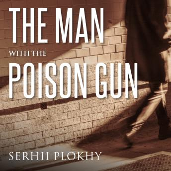Download Man with the Poison Gun: A Cold War Spy Story by Serhii Plokhy