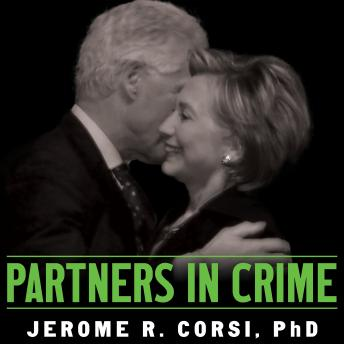 Partners in Crime: The Clintons' Scheme to Monetize the White House for Personal Profit sample.