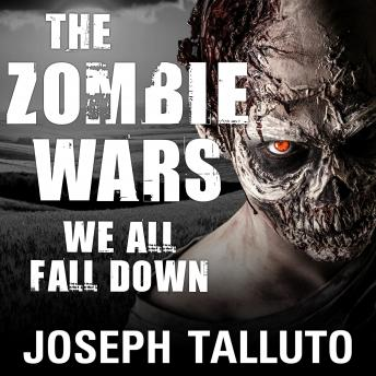 Download Zombie Wars: We All Fall Down by Joseph Talluto
