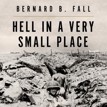 Download Hell In A Very Small Place: The Siege Of Dien Bien Phu by Bernard B. Fall