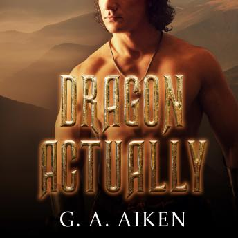Dragon Actually, G. A. Aiken