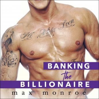 Banking the Billionaire, Max Monroe
