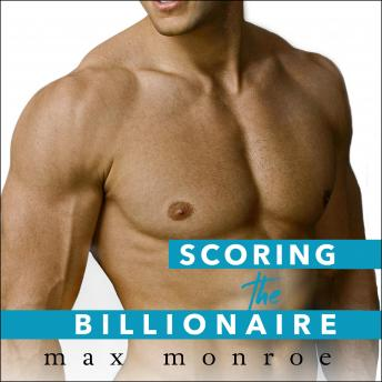 Scoring the Billionaire, Max Monroe