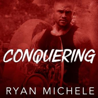 Conquering, Ryan Michele