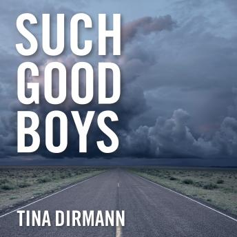 Such Good Boys: The True Story of a Mother, Two Sons and a Horrifying Murder, Tina Dirmann