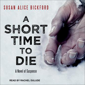 Short Time to Die, Susan Alice Bickford