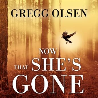 Now That She's Gone, Gregg Olsen