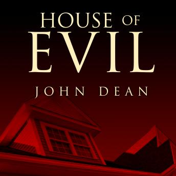 House of Evil: The Indiana Torture Slaying, John W. Dean