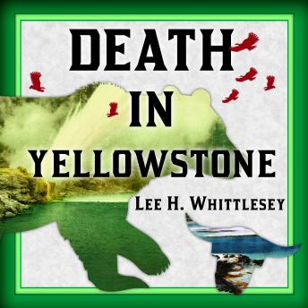 Download Death in Yellowstone: Accidents and Foolhardiness in the First National Park by Lee H. Whittlesey